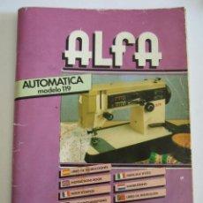 Antigüedades: LIBRO INSTRUCCIONES MAQUINA COSER ALFA AUTOMATICA MODELO 119 - 88 PAGINAS - VARIOS IDIOMAS. Lote 254730450