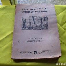 Antigüedades: LIBRO PARA APRENDER A CONSTRUIR UNA CASA POR LUÍS A. ROMERO, EDITORIAL HOBBY, BUENOS AIRES DEL 1947. Lote 257715665