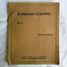 Antiquités: INSTRUCCIONES DE LA MÁQUINA DE ESCRIBIR HISPANO-OLIVETTI M 40, AÑOS 40. Lote 267622549