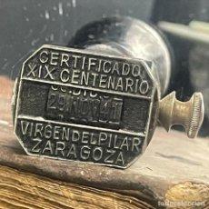 Antigüedades: ANTÍGUO CUÑO-MATASELLO-TAMPÓN-CERTIFICADO XIX CENTENARIO-VIRGEN DEL PILAR-ZARAGOZA. Lote 277034023