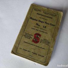 Antigüedades: INSTRUCCIONES MAQUINA SINGER PARA COSER NO. 15 DE 1922.. Lote 277729228
