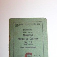 Antigüedades: ANTIGUO LIBRO DE INSTRUCCIONES DE LA MÁQUINA DE COSER SINGER NO. 15 (BOBINA CENTRAL). Lote 286550658