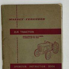 Antigüedades: MASEEY FERGUSON TRACTOR 35 X OPERATOR INSTRUCTION BOOK. Lote 288059903