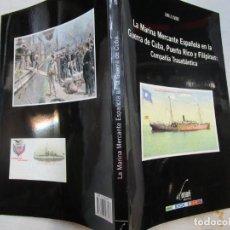 Antigüedades: LA MARINA MERCANTE ESPAÑOLA EN LA GUERRA DE CUBA PTO RICO Y FILIPINAS - 2007 - CIA TRASATLANTICA +. Lote 297252293