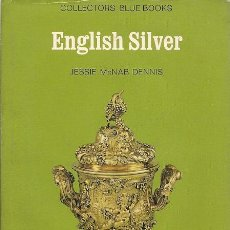 Antigüedades: * PLATA INGLESA * ENGLISH SILVER / JESSIE MCNAB DENNIS. Lote 18975307