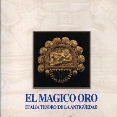 Antigüedades: EL MÁGICO ORO, ITALIA TESORO DE LA ANTIGÜEDAD.. Lote 23830976