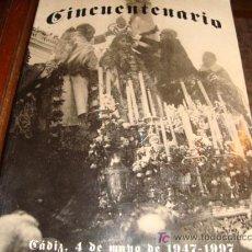 Antigüedades: CINCUENTENARIO , CADIZ, 4 DE MAYO DE 1947 - 1997 ,239 PAG. FOTOS ANTIGUAS , BLANCO Y NEGRO Y COLOR. Lote 15082135