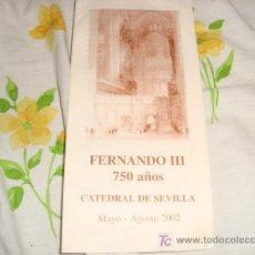 Antigüedades: FERNANDO III 750 AÑOS , CATEDRAL DE SEVILLA 2002, FOLLETO INFORMATIVO. Lote 15096915