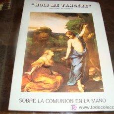 Antigüedades: LIBRO , NOLI ME TANGERE, NO ME TOQUES, SOBRE LA COMUNION EN LA MANO. Lote 194532010