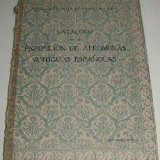 Antigüedades: ANTIGUO CATALOGO DE LA EXPOSICION DE ALFOMBRAS ANTIGUAS ESPAÑOLAS - EDICION 1933 - ED. SOCIEDAD ESPA. Lote 27445245