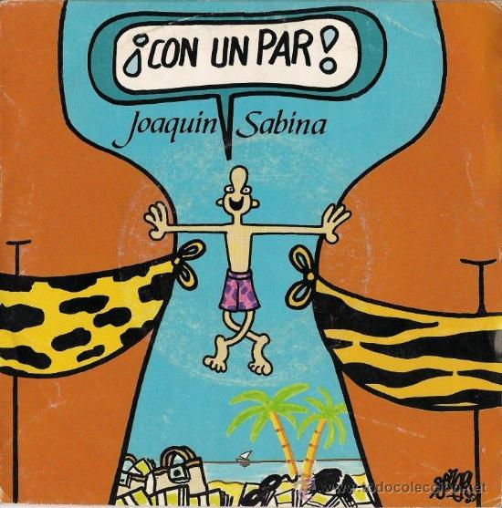 JOAQUÍN SABINA - CON UN PAR / PONME UN TRAGO MÁS - 1990 - (PORTADA DE FORGES) (Música - Discos - Singles Vinilo - Cantautores Españoles)