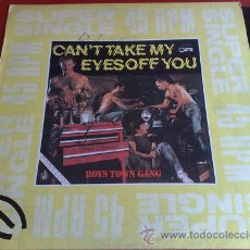 Discos de vinilo: BOYS TOWN GANG - CAN'T TAKE MY EYES OFF YOU. Lote 27638877