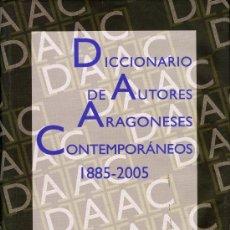 Diccionarios: JAVIER BARREIRO, DICCIONARIO DE AUTORES ARAGONESES CONTEMPORÁNEOS (1885-2005), ZARAGOZA, DPZ, 2010.. Lote 31344366