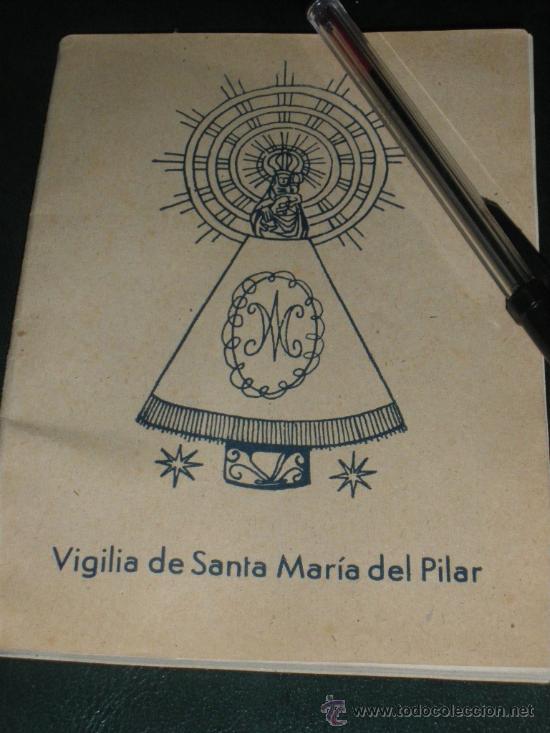 VIGILIA DE SANTA MARIA DEL PILAR, JUVENTUD DE ACCION CATOLICA. VIRGEN, ZARAGOZA 1942. (Antigüedades - Religiosas - Varios)
