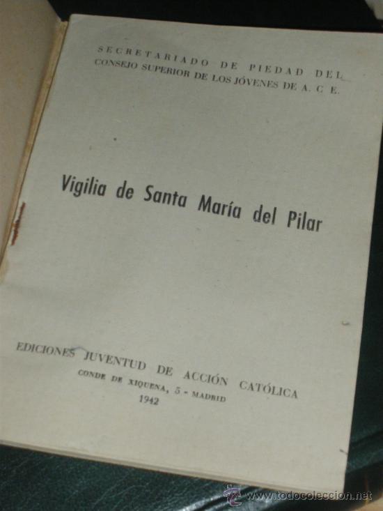 Antigüedades: VIGILIA DE SANTA MARIA DEL PILAR, JUVENTUD DE ACCION CATOLICA. VIRGEN, ZARAGOZA 1942. - Foto 2 - 33555765