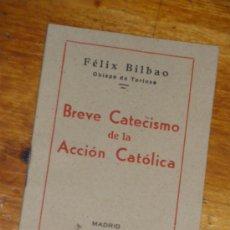 Antigüedades: BREVE CATECISMO DE ACCION CATOLICA, FELIX BILBAO, OBISPO DE TORTOSA 1942.. Lote 34485257