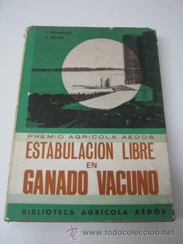 ESTABULACION LIBRE EN GANADO VACUNO - BIBLIOTECA AGRICOLA (Antigüedades - Técnicas - Rústicas - Ganadería)