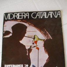 Antigüedades: CATALOGO VIDRIERA CATALANA NOVEDADES 1970. Lote 37068208