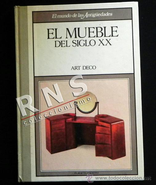 El mueble del siglo xx art dec muebles arte comprar - Muebles siglo xxi ...