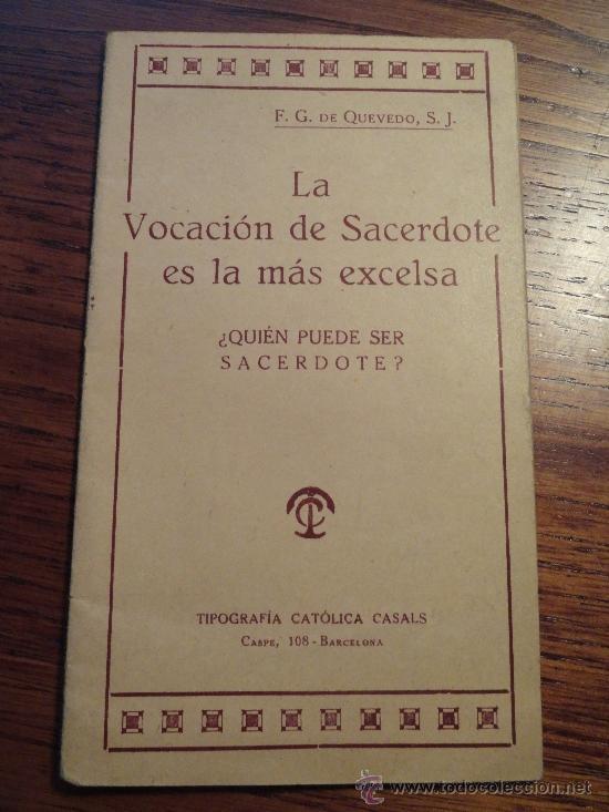 LIBRO LA VOCACION DE SACERDOTE ES LA MAS EXCELSA, ¿QUIEN PUEDE SER SACERDOTE?? (Antigüedades - Religiosas - Varios)