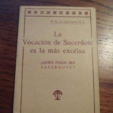 Antigüedades: LIBRO LA VOCACION DE SACERDOTE ES LA MAS EXCELSA, ¿QUIEN PUEDE SER SACERDOTE?? . Lote 38026479