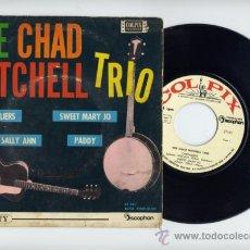 Discos de vinilo: THE CHAD MITCHELL TRIO. EP 45 RPM. CHEVALIERS +3 DISCOPHON/COLPIX AÑO 1963. Lote 38103854