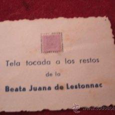 Antigüedades: ANTIGUO RELICARIO EX INDUMENTIS ORIGINAL DE BEATA JUANA DE LESTONNAC-TELA TOCADA A SU CUERPO. Lote 38484281