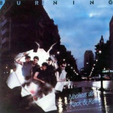 Discos de vinilo: LP BURNING NOCHES DE ROCK AND ROLL VINILO 180G MOVIDA ROCK NACIONAL. Lote 94556672