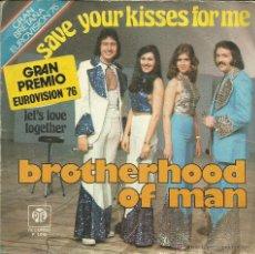 Discos de vinilo: UXV BROTHERHOOD OF MAN EUROVISION 1976 SAVE YOU KISSES FOR ME GRAN BRETAÑA PYE P1015. Lote 39601474