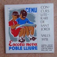 Antigüedades: ANTIGUO AZULEJO ( ESCOLA NOVA POBLÉ LLIURE ), CONCURSO LITERARIO DE SANT JORDI 1978, CARTEL DE 1936 . Lote 43848071