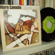 Discos de vinilo: HILARIO CAMACHO SINGLE DOLORES, DOLORES MOVIEPLAY 1975 SPAIN. Lote 44084210