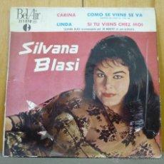 Discos de vinilo: SILVANA BLASI - CARINA + 3 - EP BEL AIR ED. FRANCESA - SI. Lote 44648609