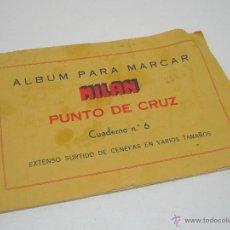 Antigüedades: ALBUM PARA MARCAR MILAN PUNTO DE CRUZ CUADERNO Nº 6 CENEFAS. Lote 47021692