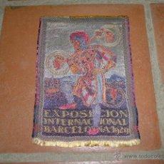 Antigüedades: ANTIGUO TAPIZ DE LA EXPOSICION INTERNACIONAL DE BARCELONA 1929, ORIGINAL. Lote 47195109