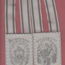 Antigüedades: ESCAPULARIO NUESTRA SEÑORA DEL CARMEN-ARCHICOFRADÍA DEL CARMEN-8.5X12.5 CM APROX.. Lote 50487519