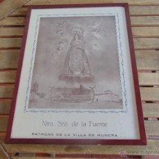 Antigüedades: LAMINA ENMARCADA DE NUESTRA SEÑORA DE LA FUENTE PATRONA DE LA VILLA DE MUNERA ALBACETE. Lote 101553743