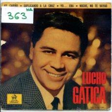Discos de vinilo: LUCHO GATICA / AY,CARIÑO / SUPLICANDO A LA CRUZ + 2 (EP 1963). Lote 53696218