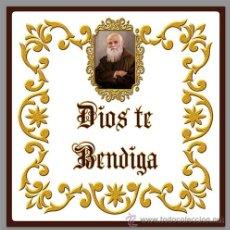 Antigüedades: BONITO AZULEJO 15X15 DE DIOS TE BENDIGA (FRAY LEOPOLDO). Lote 53706557
