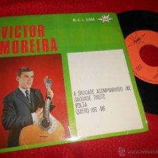 Discos de vinilo: VICTOR MOREIRA A SAUDADE ACOMPANHOU-ME/SAUDADE TRISTE/VOLTA/QUERO RIR-ME EP 1966 SPAIN. Lote 54068785