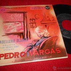 Discos de vinilo: PEDRO VARGAS CABELLERA BLANCA/EMOCION/DEJAME/DE UN MUNDO RARO EP 195? ESPAÑA SPAIN. Lote 54068986