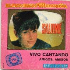 Discos de vinilo: SALOME - VIVO CANTANDO - SINGLE. Lote 56376272