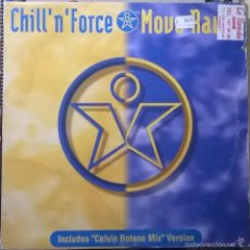 Discos de vinilo: CHILL 'N' FORCE-MOVE RAVER, MAX MUSIC-NM1224MX. Lote 140011316