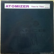 Discos de vinilo: ATOMIZER-TIME TO TIME, DANCE OPERA-DO 328. Lote 140011333