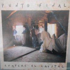 Discos de vinilo: PUNTO FINAL - ROMPERE EL CRISTAL. Lote 58480357