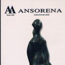 Antigüedades: CATÁLOGO DE ANTIGUEDADES ANSORENA ABRIL DE 2010 SUBASTAS DE ARTE BALTASAR LOBO. Lote 58529201