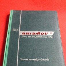 Antigüedades: CORTE SISTEMA AMADOR CONFECCION PATRONES PARA SEÑORA CABALLERO NIÑOS 10 EDICION 1963 SIN PLANTILLAS. Lote 63776951