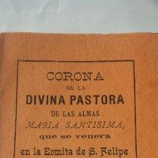 Antigüedades: CORONA DE LA DIVINA PASTORA DE LAS ALMAS QUE SE VENERA EN LA ERMITA DE SAN FELIPE DE NOVELDA 1892. Lote 120831228