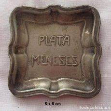 Antigüedades: BANDEJITA ANTIGUA PUBLICIDAD PLATA MENESES. Lote 68141285
