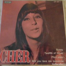 Discos de vinilo: CHÉR – SUNNY / TWELTH OF NEVER / PIED PIPER / WILL YOU LOVE ME TOMORROW - EP 1966. Lote 71606359