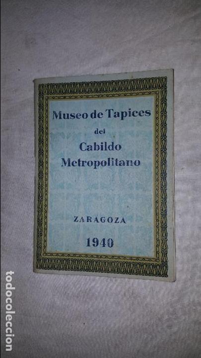 MUSEO DE TAPICES DEL CABILDO METROPOLITANO - ZARAGOZA - 1940 (Antigüedades - Hogar y Decoración - Tapices Antiguos)